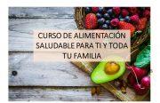 CURSO DE ALIMENTACIÓN SALUDABLE PARA TI Y TODA TU FAMILIA