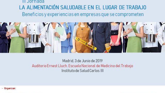 III Jornada LA  ALIMENTACIÓN  SALUDABLE  EN  EL  LUGAR  DE  TRABAJO  Beneficios y experiencias en empresas que se comprometen.