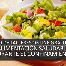 TALLERES GRATUITOS DISPONIBLES DE: ALIMENTACIÓN EN TIEMPOS DE CORONAVIRUS