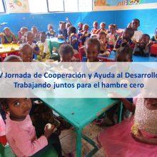 V Jornada de cooperación y ayuda al desarrollo: «Trabajando juntos para el hambre cero»